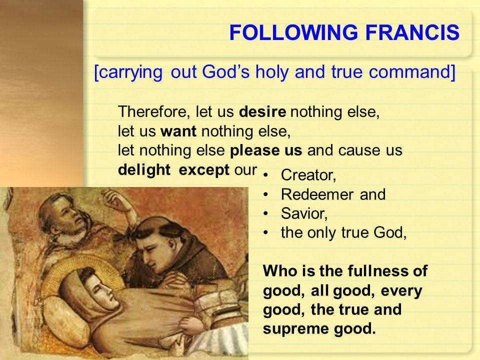 FOLLOWING FRANCIS [carrying out God's holy and true command]